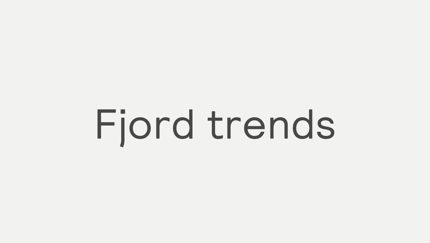 Fjord trends